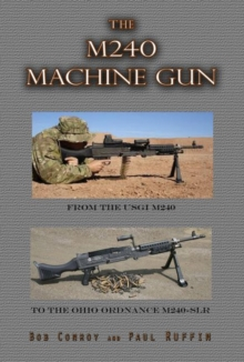 The M240 Machine Gun, Paperback / softback Book