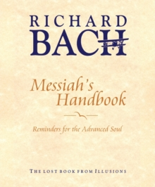 Messiah'S Handbook : Reminders for the Advanced Soul  the Lost Book from Illusions, Hardback Book