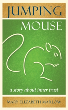 Jumping Mouse : A Story About Inner Trust, Paperback / softback Book