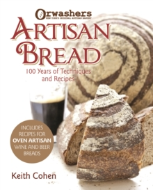 Orwashers Artisan Bread : 100 Years of Techniques and Recipes, Hardback Book