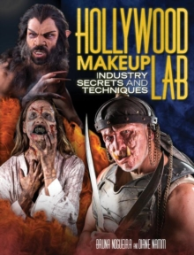 Hollywood Makeup Lab : Industry Secrets and Techniques, Paperback Book