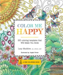 Color Me Happy : 100 Coloring Templates That Will Make You Smile, Paperback Book