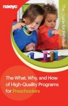 The What, Why, and How of High-Quality Programs for Preschoolers : The Guide for Families, Pamphlet Book