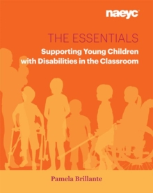 The Essentials : Supporting Young Children with Disabilities in the Classroom, Paperback / softback Book