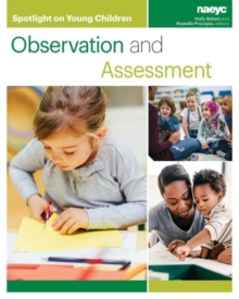 Spotlight on Young Children : Observation and Assessment, Paperback / softback Book