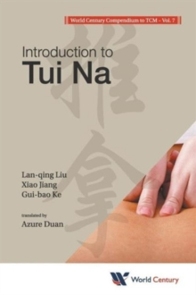 World Century Compendium To Tcm - Volume 7: Introduction To Tui Na, Paperback / softback Book