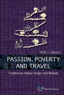 Passion, Poverty And Travel: Traditional Hakka Songs And Ballads, Hardback Book