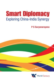 Smart Diplomacy: Exploring China-india Synergy, Hardback Book
