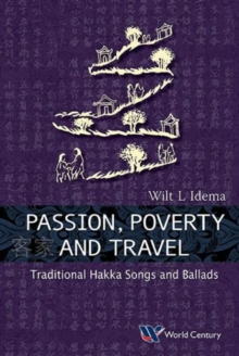 Passion, Poverty And Travel: Traditional Hakka Songs And Ballads, Paperback / softback Book