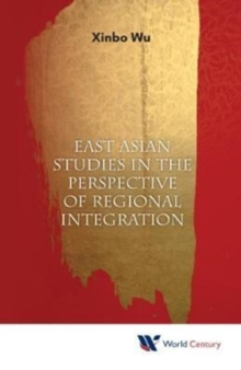 East Asian Studies In The Perspective Of Regional Integration, Hardback Book