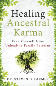 Healing Ancestral Karma : Free Yourself from Unhealthy Family Patterns, Paperback / softback Book