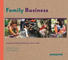 Family Business : Innovative On-Site Child Care Since 1983, Hardback Book