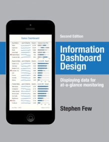 Information Dashboard Design : Displaying Data for At-a-Glance Monitoring, Hardback Book