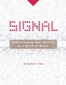 Signal : Understanding What Matters in a World of Noise, Hardback Book