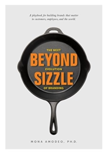 Beyond Sizzle : The Next Evolution of Branding, Paperback / softback Book