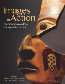Images in Action : The Southern Andean Iconographic Series, Hardback Book