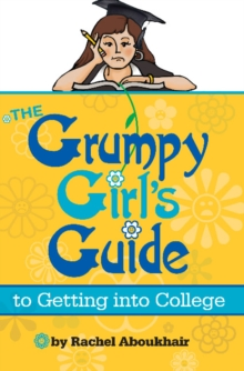 The Grumpy Girls Guide to Getting into College, Paperback Book