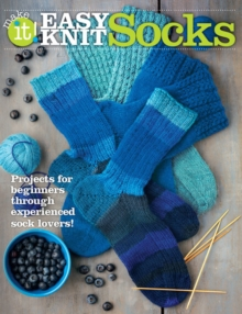Easy Knit Socks : Projects for Beginners Through Experienced Sock Lovers, Paperback / softback Book