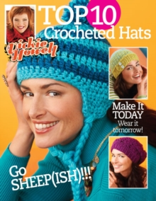 Top 10 Crocheted Hats : Make it Today Wear it Tomorrow!, Paperback / softback Book