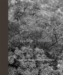 Visible - Invisible : Landscape Works of Reed Hilderbrand, Hardback Book