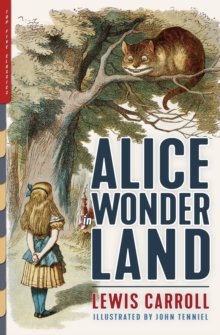 Alice in Wonderland (Illustrated) : Alice's Adventures in Wonderland, Through the Looking-Glass, and The Hunting of the Snark, Paperback / softback Book