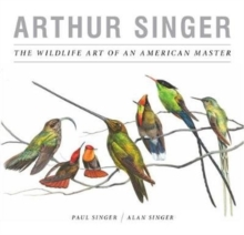 Arthur Singer, The Wildlife Art of an American Master, Hardback Book