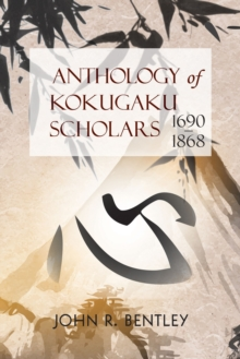 Anthology of Kokugaku Scholars : 1690-1898, Paperback / softback Book