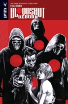 Bloodshot Reborn Volume 2 : The Hunt, Paperback Book