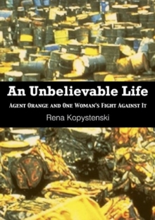An Unbelievable Life : Agent Orange & One Woman's Fight Against It, Paperback / softback Book