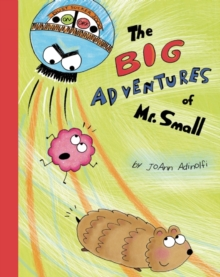 The Big Adventures of Mr. Small, Hardback Book