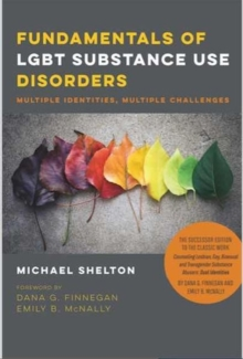 Fundamentals of LGBT Substance Use Disorders - Multiple Identities, Multiple Challenges, Paperback Book