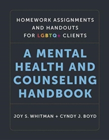 Homework Assignments and Handouts for LGBTQ+ Cli - A Mental Health and Counseling Handbook, Hardback Book