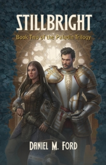 Stillbright : Book Two of The Paladin Trilogy, Paperback / softback Book