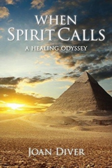 When Spirit Calls : A Story of Awakening, Healing and Hope, Paperback / softback Book