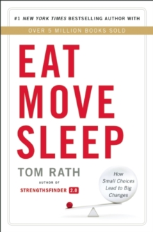 Eat Move Sleep : Why Small Choices Make a Big Difference, Paperback / softback Book