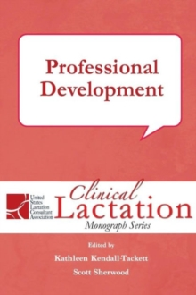 Clinical Lactation Monograph: Professional Development, Paperback Book
