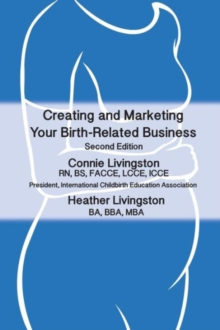 Creating and Marketing Your Birth-Related Business, 2nd Edition, Paperback / softback Book