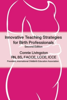 Innovative Teaching Strategies for Birth Professionals , 2nd Edition, Paperback / softback Book
