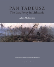 Pan Tadeusz : The Last Foray in Lithuania, Paperback / softback Book