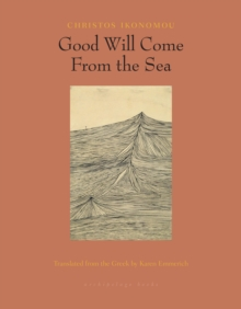 Good Will Come From The Sea, Paperback / softback Book