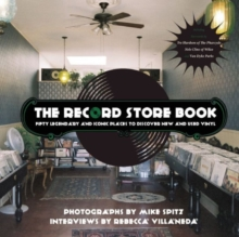 The Record Store Book : Fifty Legendary and Iconic Places to Discover New and Used Vinyl, Paperback / softback Book