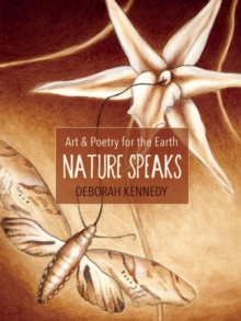 Nature Speaks : Art & Poetry for the Earth, Paperback / softback Book