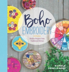 Boho Embroidery : Modern Projects from Traditional Stitches, Paperback / softback Book