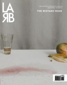 Los Angeles Review of Books Quarterly Journal: Mistake Issue : Summer 2020, No. 27, Paperback / softback Book