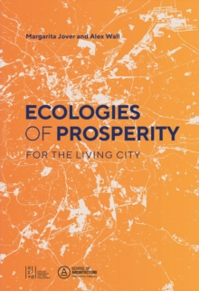 Ecologies of Prosperity For the Living, Paperback / softback Book