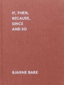 If, Then, Because, Since and So, Hardback Book