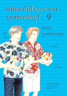 What Did You Eat Yesterday ? Volume 9, Paperback / softback Book