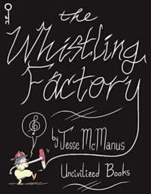 The Whistling Factory, Paperback / softback Book