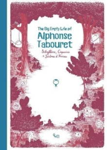The Big Empty Life of Alphonse Tabouret, Hardback Book