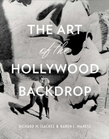 The Art Of The Hollywood Backdrop, Hardback Book